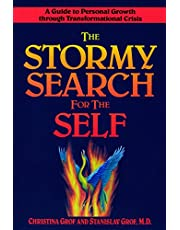 The Stormy Search for the Self: A Guide to Personal Growth through Transformational Crisis