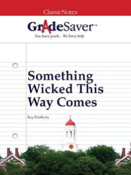 GradeSaver(tm) ClassicNotes Something Wicked This Way Comes by [Murphy, Jack]
