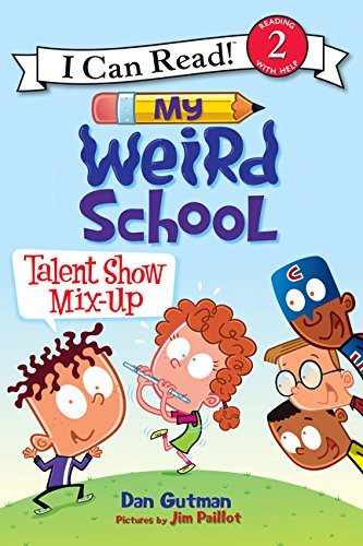 My Weird School: Talent Show Mix-Up (I Can Read Level - Show Level