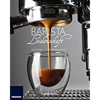 Barista aus Leidenschaft: Einzigartiger Kaffee aus der eigenen Küche