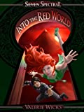 Seven Spectral: Into the Red World (Volume 1)