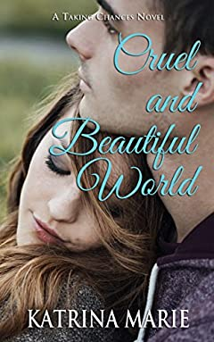 Cruel and Beautiful World (Taking Chances Book 2)