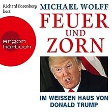 Feuer und Zorn: Im Weißen Haus von Donald Trump Hörbuch von Michael Wolff Gesprochen von: Richard Barenberg