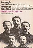 img - for Antologia de literatura fantastica argentina: Narradores del siglo XX (Grandes obras de la literatura universal, volume 99) book / textbook / text book