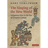 The Singing of the New World: Indigenous Voice in the Era of European Contact