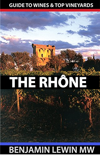 Wines of the Rhône (Guides to Wines and Top Vineyards Book 8)