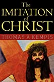 The Imitation of Christ, Thomas A. Kempis, 1613821417