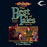 The Best of Tales: Volume Two: A Dragonlance Anthology | Margaret Weis (editor),Tracy Hickman (editor)