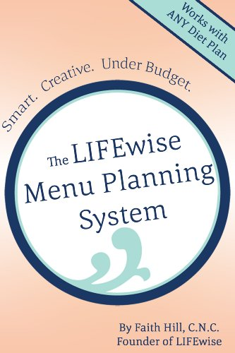 The LIFEwise Menu Planning System: Smart. Creative. Under Budget.