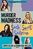 img - for Murder Madness Such Sweet Sadness (Kiss Kill Love Him Still) (Volume 2) book / textbook / text book