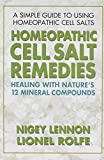 img - for Homeopathic Cell Salt Remedies: Healing with Nature's Twelve Mineral Compounds book / textbook / text book