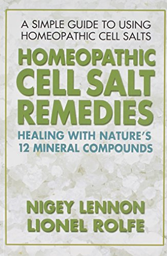 Homeopathic Cell Salt Remedies: Healing with Nature