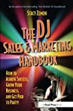 img - for The DJ Sales and Marketing Handbook: How to Achieve Success, Grow Your Business, and Get Paid to Party! book / textbook / text book