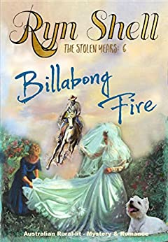 Billabong Fire (The Stolen Years) by [Ryn Shell]