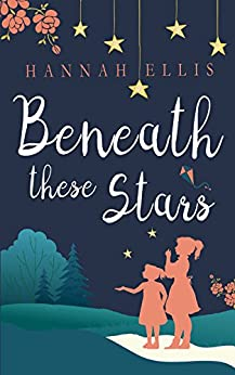 Beneath these Stars (Lucy Mitchell Book 2) by [Ellis, Hannah]