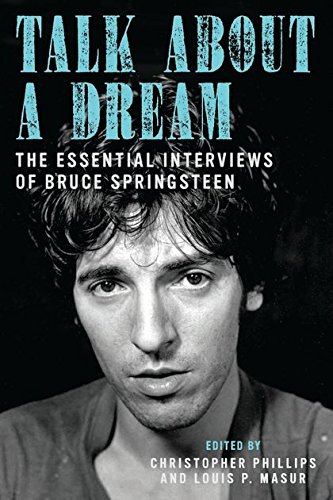 Talk About a Dream: The Essential Interviews of Bruce Springsteen (Springsteen Bruce Songbook)