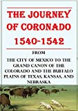 Journey of Coronado, 1540-1542, From the City of Mexico to the Grand Canon of the Colorado and the Buffalo Plains of Texas, Kansas, and Nebraska