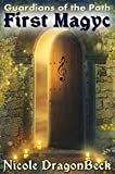 First Magyc (Guardians of the Path Book 1)