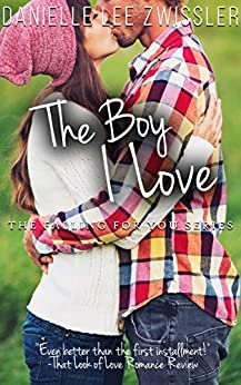 The Boy I Love (Falling for You Book 2) by [Zwissler, Danielle Lee]