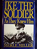 img - for Ike: The Soldier As They Knew H book / textbook / text book
