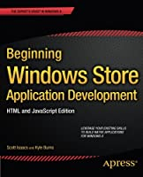 Beginning Windows Store Application Development: HTML and JavaScript Edition Front Cover