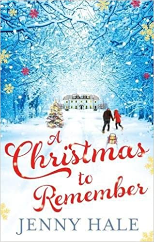 a christmas to remember jenny hale 9781909490673 amazoncom books - A Christmas To Remember
