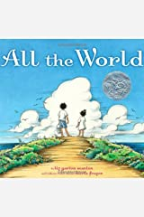 All the World by Scanlon, Liz Garton 1st (first) Edition (9/8/2009) Hardcover