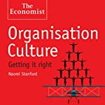 Organisation Culture: The Economist   Naomi Stanford