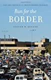 Run for the Border, Steven W. Bender, 0814789528