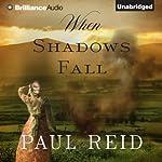 When Shadows Fall | Paul Reid