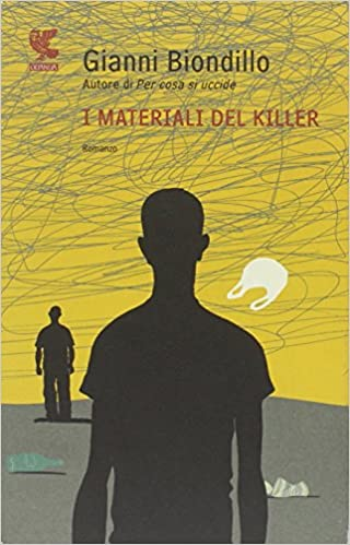 GIANNI BIONDILLO: I MATERIALI DEL KILLER