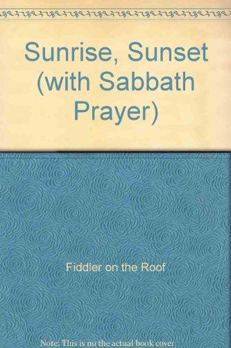 Sunrise, Sunset (with Sabbath Prayer)