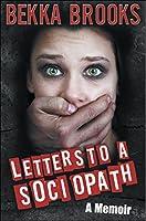 Letters to a Sociopath: A Memoir