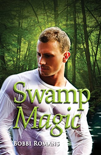 Swamp Magic (Swamp Magic Series Book 1) by [Romans, Bobbi]