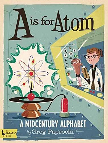 Price comparison product image A Is for Atom: A Midcentury Alphabet
