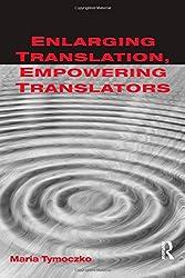 Enlarging Translation, Empowering Translators
