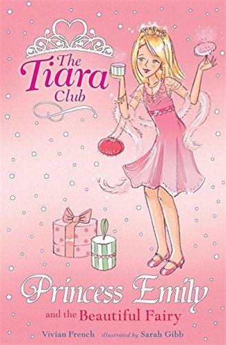 Princess Emily and the Beautiful Fairy (Tiara Club (Paperback)) ()