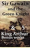 "Image of Sir Gawain and the Green Knight & Five ""King Arthur"" Bonus works: Le Morte d'Arthur, Idylls of the King, King Arthur and His Knights, Sir Gawain and the Green Knight, and A Connecticut Yankee in King"