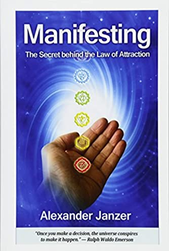 manifesting the secret behind the law of attraction alexander rh amazon com