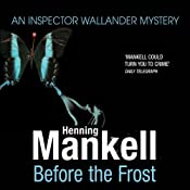 Before the Frost: An Inspector Wallander Mystery | Henning Mankell