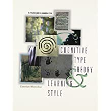 A Teacher's Guide to Cognitive Type Theory & Learning Style by Carolyn Mamchur (1996-01-01)