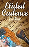Elided Cadence, T. C. Blue, 161040579X