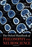 The Oxford Handbook of Philosophy and Neuroscience (Oxford Handbooks)