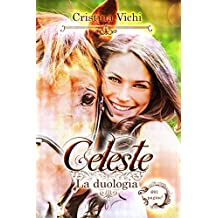 Celeste: La duologia completa (Italian Edition)