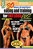 img - for 30 days of perfect eating and training for fat loss fast!: A complete guide for fast fat loss for everyone. book / textbook / text book