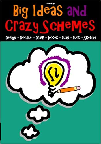 Big Ideas And Crazy Schemes Design Doodle Draw Notes