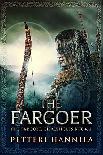 Sword Warrior Ancient - The Fargoer (The Fargoer Chronicles Book 1)