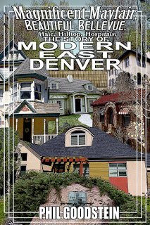 Magnificent Mayfair, Beautiful Bellevue, Hale, Hilltop, Hospitals: The Story of Modern East Denver