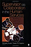 Supervision as Collaboration in the Human Services 1st Edition