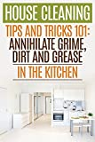 download ebook house cleaning tips and tricks 101: annihilate grime, dirt and grease in the kitchen pdf epub